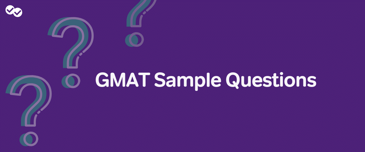GMAT Sample Questions for You to Practice - Magoosh GMAT Blog