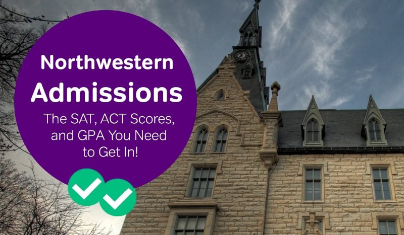 Northwestern Admissions: The SAT Scores, ACT Scores, and GPA
